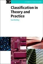 Classification in Theory and Practice :  Sorting Out Your Library - Susan Batley