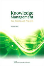 Knowledge Management for Teams and Projects : Knowledge Management - Nick Milton