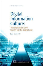 Digital Information Culture : The Individual and Society in the Digital Age :  The Individual and Society in the Digital Age - Luke Tredinnick