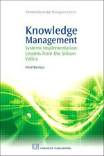 Knowledge Management Systems Implementation : Lessons from the Silicon Valley :  Lessons from the Silicon Valley - Hind Benbya
