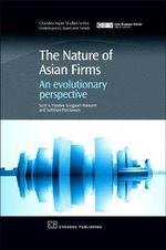 The Nature of Asian Firms : An Evolutionary Perspective :  An Evolutionary Perspective - Scott A. Hipsher
