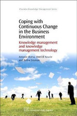 Coping with Continuous Change in the Business Environment : Knowledge Management and Knowledge Management Technology : Knowledge Management and Knowledge Management Technology - Dr. Antonie Botha