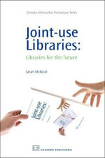 Joint Use Libraries : Libraries for the Future :  Libraries for the Future - Sarah McNicol