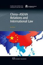 China-Asean Relations and International Law : Chandos Asian Studies Series - Zou Keyuan