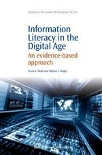 Information Literacy in the Digital Age :  An Evidence-Based Approach - Dr. Teresa S. Welsh