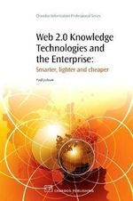 Web 2.0 Knowledge Tehcnologies and the Enterprise: Smarter, Lighter, Cheaper :  Smarter, Lighter, Cheaper - Paul R. Jackson