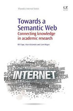 Towards a Semantic Web : Connecting Knowledge in Academic Research - Bill Cope