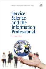 Service Science and the Information Professional : Chandos Information Professional Series - Yvonne de Grandbois