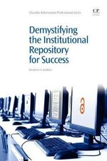 Demystifying the Institutional Repository for Success - Marianne A. Buehler