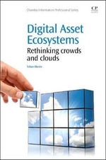 The Ecosystem of Digital Assets : Crowds and Clouds - Tobias Blanke