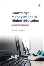 Knowledge Management in Higher Education : A Practical Approach - Sebastian R. Diaz