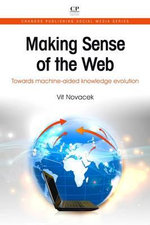 Making Sense of the Web : Towards Machine-Aided Knowledge Evolution - Vit Novacek