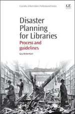 Disaster Planning for Libraries : Process and Guidelines - Guy Robertson