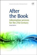 After the Book : Information Services for the 21st Century - George Stachokas