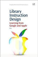 Library Instruction Design : Learning from Google and Apple - Di Su