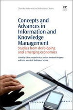 Concepts and Advances in Information Knowledge Management : Studies from Developing and Emerging Economies