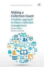 Making a Collection Count : A Holistic Approach to Library Collection Management - Holly Hibner