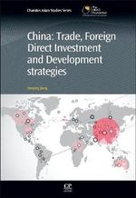 China : Trade, Foreign Direct Investment, and Development Strategies - Yanqing Jiang