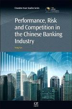 Performance, Risk and Competition in the Chinese Banking Industry - Yong Tan