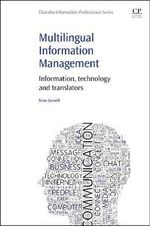 Multilingual Information Management : Information, Technology, and Translators - Ximo Granell