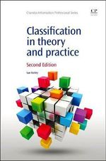 Classification in Theory and Practice - Susan Batley