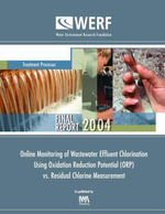 Online Monitoring of Wastewater Effluent Chlorination Using Oxidation Reduction Potential (ORP) vs. Residual Chlorine Measurement : WERF Report: Treatm - Damon Williams