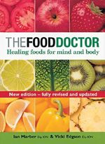 The Food Doctor : Healing Foods for Mind and Body - Ian Marber