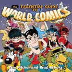 The Essential Guide to World Comics - Tim Pilcher
