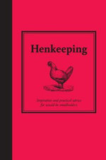 Hen Keeping : Inspiration and Practical Advice for Would-be Smallholders - Jane Eastoe