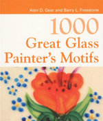 1000 Great Glass Painter's Motifs : 1000 Great Craft Designs - Alan D. Gear