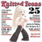 Knitted Icons : 25 Celebrity Doll Patterns - Carol Meldrum