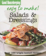 Easy to Make Salads & Dressings : Over 100 Triple-Tested Recipes - Good Housekeeping Institute