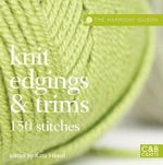 Knit Edgings & Trims : 150 Stitches - Kate Haxell