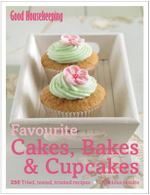 Favourite Cakes, Bakes & Cupcakes : 250 Tried, Tested, Trusted Recipes; Delicious Results - Good Housekeeping Institute