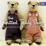 Knitted Teddy Bear : Make Your Own Heirloom Toys, With Dozens of Patterns For Unique Clothing - Sandra Polley