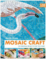 Mosaic Craft : 20 Original Projects for the Home - Martin Cheek