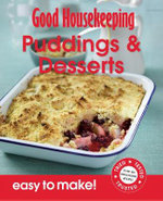 Puddings & Desserts : Over 100 Triple-Tested Recipes - Good Housekeeping Institute