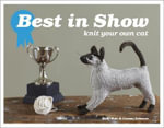 Best in Show : Knit Your Own Cat - Joanna Osborne