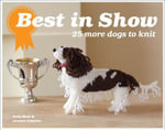 Best In Show : 25 More Dogs to Knit - Sally Muir