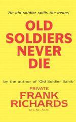 Old Soldiers Never Die - Frank Richards