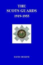 Scots Guards 1919-1955 - David Erskine