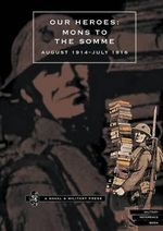 Our Heroes - Mons to the Somme, August 1914-July 1916 : Photographs and Biographical Notes of Officers of Irish Regiments Who Fell in Action - Naval & Military  Press