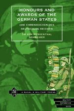 Honours and Awards of the German States : Die Ehrenzeichen Des Deutschen Reiches - Von Hessenthal Schreiber