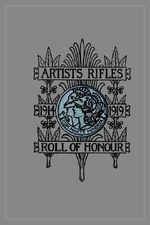 Artists Rifles : Regimental Roll of Honour and War Record 1914-1919 - S.Stagoll Higham