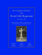 Campaigns and History of the Royal Irish Regiment from 1684-1902 - G.Ic M. Greton