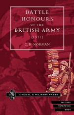 Battle Honours of the British Army (1911) - C.B. Norman