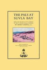 Pals at Suvla Bay : Being the Record of