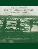 1st Battalion the Faugh-a-Ballaghs in the Great War (The Royal Irish Fusiliers.) - A.R. Burrows