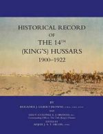 Historical Record of the 14th (Kings's) Hussars 1900-1922 - J. Gilbert Browne