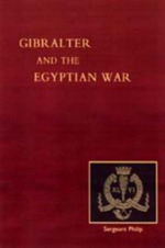 Reminiscences of Gibraltar, Egypt and the Egyptian War, 1882 (from the Ranks) - John Philip